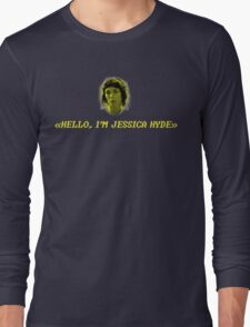 Hello, I'm Jessica Hyde. Long Sleeve T-Shirt