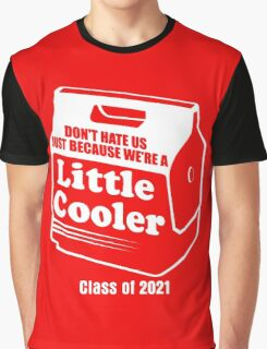 Don't Hate Me Cause I'm A Little Cooler Graphic T-Shirt