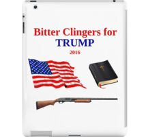 Bitter Clingers for Trump 2016 iPad Case/Skin