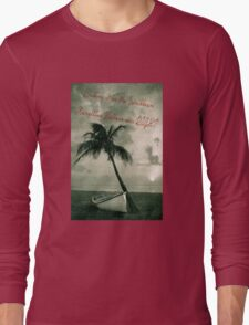 Kicking it in the Caribbean! Long Sleeve T-Shirt