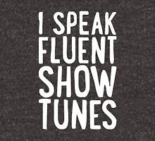 I Speak Fluent Show Tunes Unisex T-Shirt