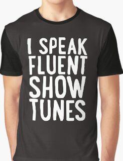 I Speak Fluent Show Tunes Graphic T-Shirt