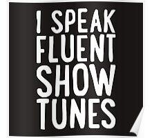 I Speak Fluent Show Tunes Poster