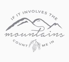 If It Involves The Mountains Kids Tee