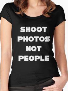Shoot Photos Not People Women's Fitted Scoop T-Shirt
