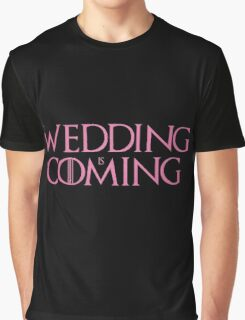 Wedding is coming  Graphic T-Shirt