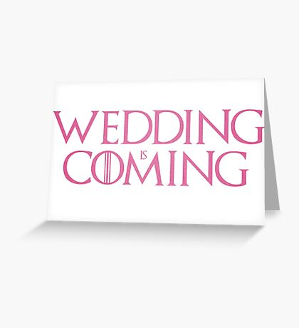 Wedding is coming  Greeting Card