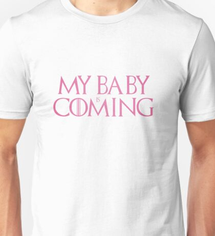 My baby is coming Unisex T-Shirt