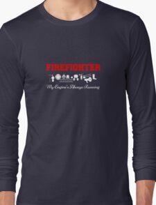 Firefighter My Engine's Always Running Long Sleeve T-Shirt