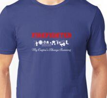 Firefighter My Engine's Always Running Unisex T-Shirt
