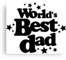 World's best dad Canvas Print
