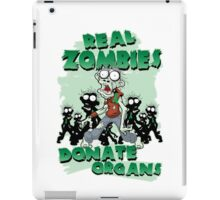 Real Zombies Donate Organs iPad Case/Skin