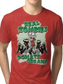 Real Zombies Donate Organs Tri-blend T-Shirt