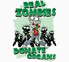 Real Zombies Donate Organs Unisex T-Shirt