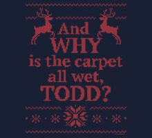 "Christmas Vacation ""And WHY is the carpet all wet, TODD?""- Red Ink Kids Tee"