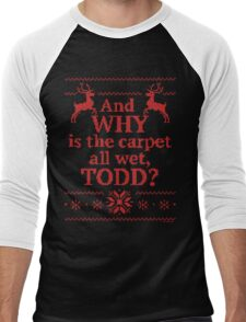 "Christmas Vacation ""And WHY is the carpet all wet, TODD?""- Red Ink Men's Baseball ¾ T-Shirt"