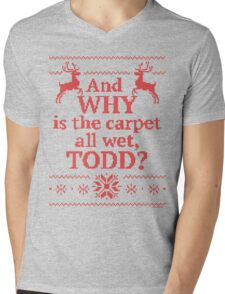 """Christmas Vacation """"And WHY is the carpet all wet, TODD?""""- Red Ink Mens V-Neck T-Shirt"""