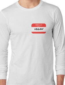 Hello I'm a Vegan Long Sleeve T-Shirt