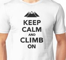 Keep calm climb on mountains Unisex T-Shirt