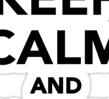 Keep calm climb on mountains Sticker