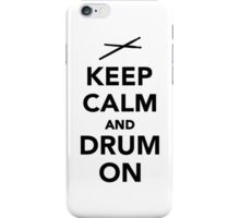 Keep calm and drum on iPhone Case/Skin