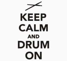 Keep calm and drum on by Designzz