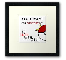 All i want for christmas is to catch them all ! Framed Print