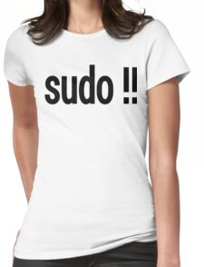 sudo !! - Run the last command as superuser Womens Fitted T-Shirt