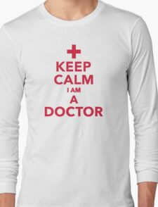 Keep calm I'm a doctor Long Sleeve T-Shirt