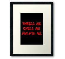 Rocky Horror Thrill Me Chill Me Fulfil Me  Framed Print