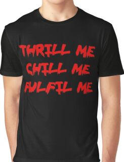 Rocky Horror Thrill Me Chill Me Fulfil Me  Graphic T-Shirt