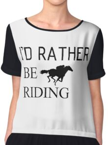 I would rather be Riding horse Chiffon Top