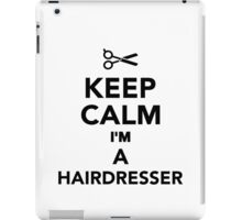 Keep calm I'm a Hairdresser iPad Case/Skin