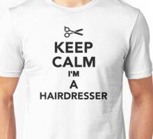 Keep calm I'm a Hairdresser Unisex T-Shirt