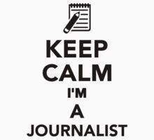 Keep calm I'm a Journalist Kids Clothes