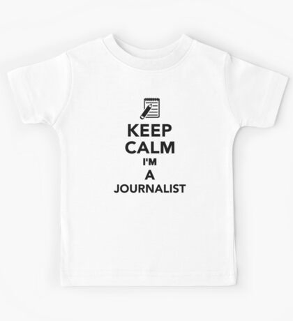 Keep calm I'm a Journalist Kids Tee