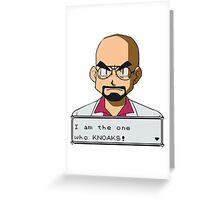 I am the one who knOAKs Greeting Card