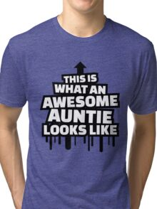 This is what an awesome auntie looks like Tri-blend T-Shirt