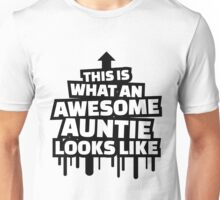 This is what an awesome auntie looks like Unisex T-Shirt
