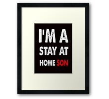stay at home son Framed Print