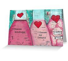 I choose my dreams Greeting Card