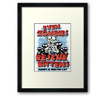 Even Zombies Rescue Kittens Framed Print