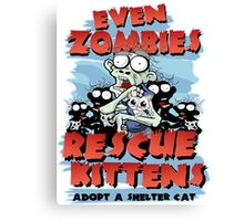 Even Zombies Rescue Kittens Canvas Print
