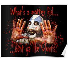 Whats a matter kid....... Poster