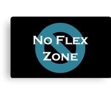 No Flex Zone Canvas Print