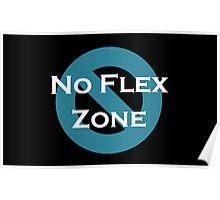 No Flex Zone Poster