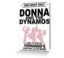 Donna and the Dynamos Greeting Card
