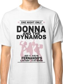 Donna and the Dynamos Classic T-Shirt