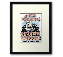 Even Zombies Rescue Puppies Framed Print