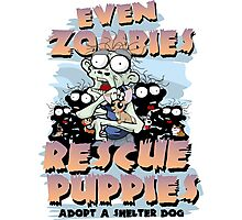 Even Zombies Rescue Puppies Photographic Print